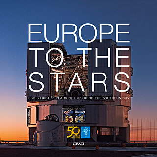 Europe to the Stars — ESO's first 50 years of exploring the southern sky (Cardboard cover DVD)